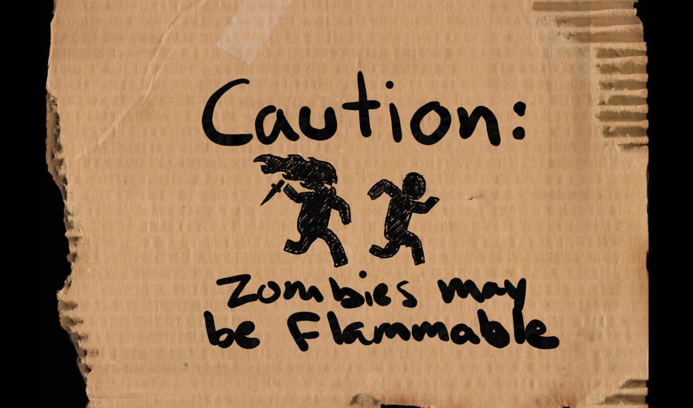 zombies, caution, may, flammable, картон, зомби, предупреждение,