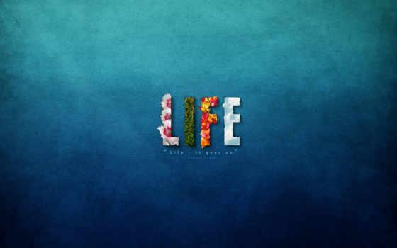 life, goes