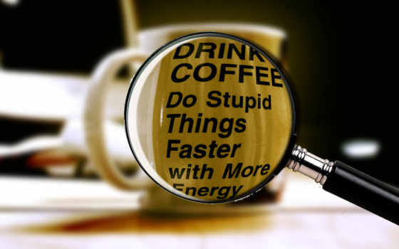 coffee, stupid, drink