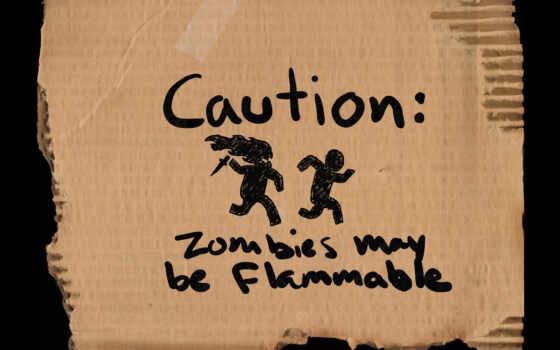 zombies, caution, may, flammable, картон, зомби, предупреждение,
